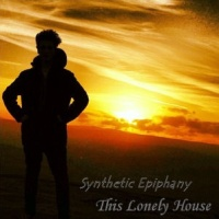 Synthetic Epiphany - This Lonely House
