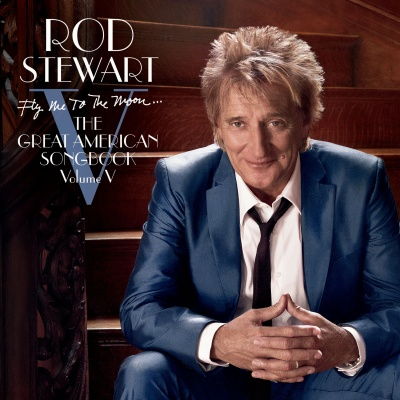 Rod Stewart - Fly Me To The Moon... The Great American Song Book (Volume V) CD1