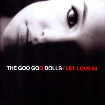 Goo Goo Dolls - Let Love In