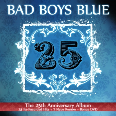 Bad Boys Blue - 25. CD1.
