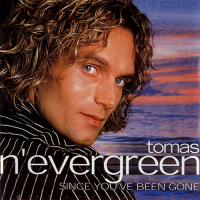 Tomas N'evergreen - Since You've Been Gone
