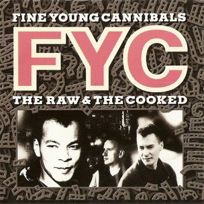Fine Young Cannibals -  The Raw & Cooked