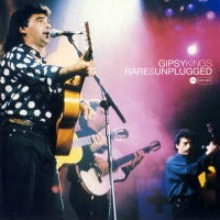 Gipsy Kings - Rare & Unplugged