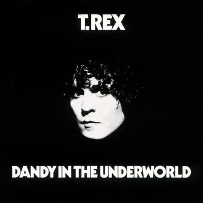 T.Rex - Dandy in the Underworld
