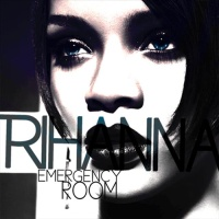 Rihanna - Emergency Room