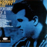 Conway Twitty - Portrait Of A Fool