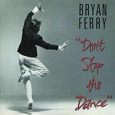 Bryan Ferry - Don't Stop The Dance