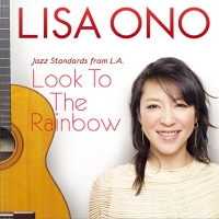 Lisa Ono - Look To The Rainbow