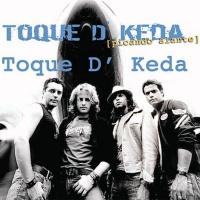 Toque D'Keda - Quiero Hacerte El Amor