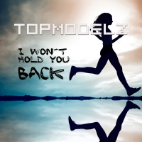Topmodelz - I Wont Hold You Back (Radio Mix)