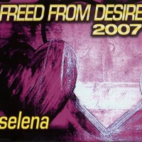 Freed From Desire 2007 (Single)
