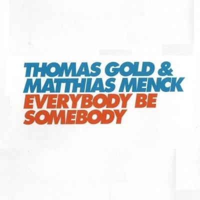 Thomas Gold - Everybody Be Somebody (Single)