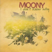 Moony - I Don't Know Why
