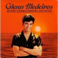 Glenn Medeiros - Nothing's Gonna Change My Love For You (Album)