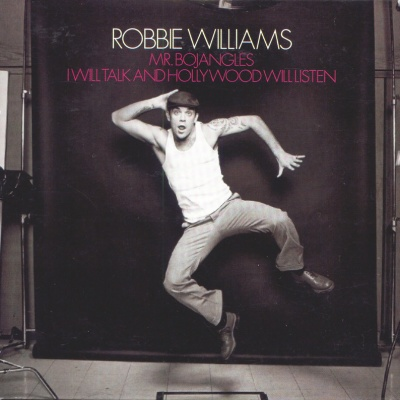 Robbie Williams - Mr. Bojangles, I Will Talk And (Single)