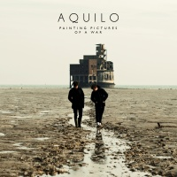 Aquilo - Painting Pictures Of A War (EP)