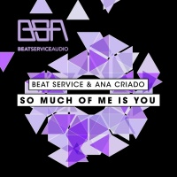 Ana Criado - So Much Of Me Is You (Original Mix)