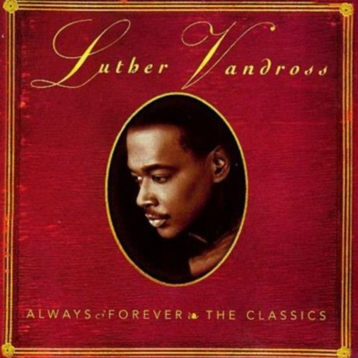 Luther Vandross - Always & Forever - The Classics