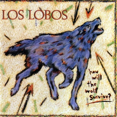 Los Lobos - Will The Wolf Survive? (Album)