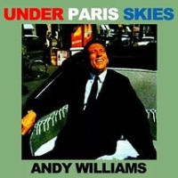 Andy Williams - Under Paris Skies (Album)
