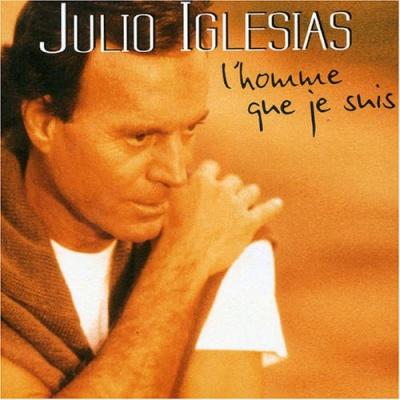 Julio Iglesias - L'Homme Que Je Suis (Album)