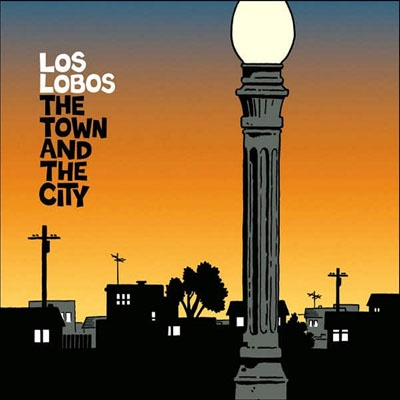 Los Lobos - The Town And The City (Album)