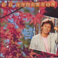 G.G. Anderson - Heut' Geht's Uns Gut (Album)