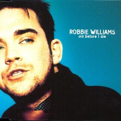 Robbie Williams - Old Before I Die (Single)