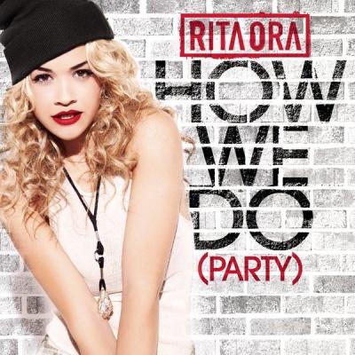 Rita Ora - How We Do (Party) (Single)