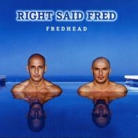 Right Said Fred - Fredhead