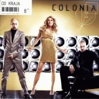 Colonia - Do Kraja