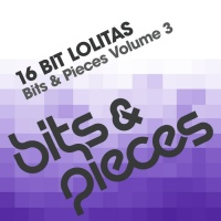16 Bit Lolita's - Bits & Pieces Volume 3 (Single)