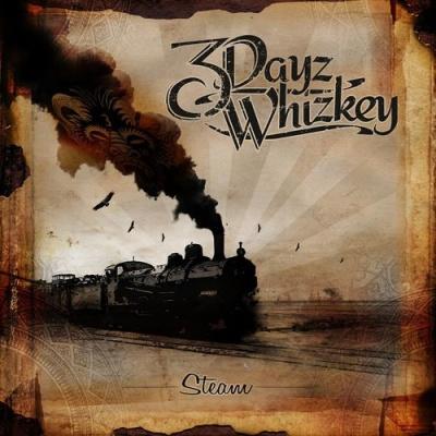 3 Dayz Whizkey - Steam (Album)
