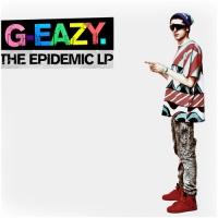 G-Eazy - The Epidemic