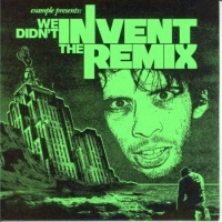 We Didn't Invent The Remix