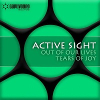 Active Sight - Out Of Our Lives / Tears Of Joy (Single)