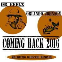 Orlando Johnson - Coming Back 2016 (Mauritzio Baiocchi Remixes)