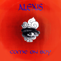 Alexis (Italian Euro Dance Band) - Come On Boy