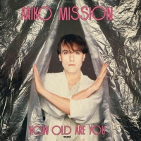 Miko Mission - How Old Are You (Single) (Single)
