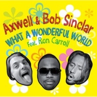 Bob Sinclar & Axwell - What A Wonderful World (New Acapella)