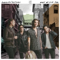 American Authors - What We Live For (Album)