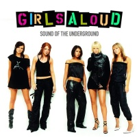 Girls Aloud - Sound Of The Underground (Re-issue Version)