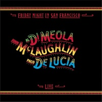Al Di Meola - Friday Night In San Francisco (Album)