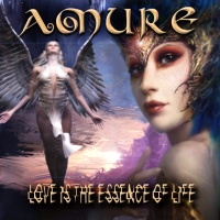 Amure - Love Is The Essence Of Life (Album)