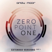 Andy  Moor - Zero Point One (Extended Versions, Vol. 1)