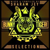 Sharam Jey - Bunny Tiger Selection Vol. 7
