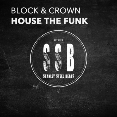 Block & Crown - House the Funk