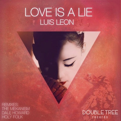 LEON, Luis - Love Is A Lie (Dale Howard Remix)