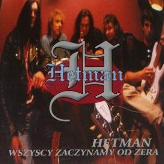 Hetman - Wszyscy Zaczynamy Od Zera