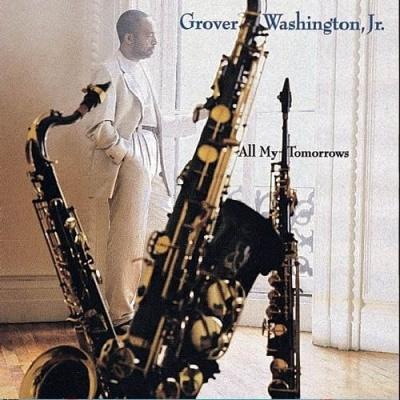 Grover Washington Jr. - All My Tomorrows